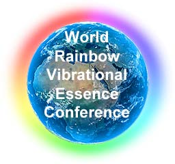 World Rainbow Vibrational Essence Conference